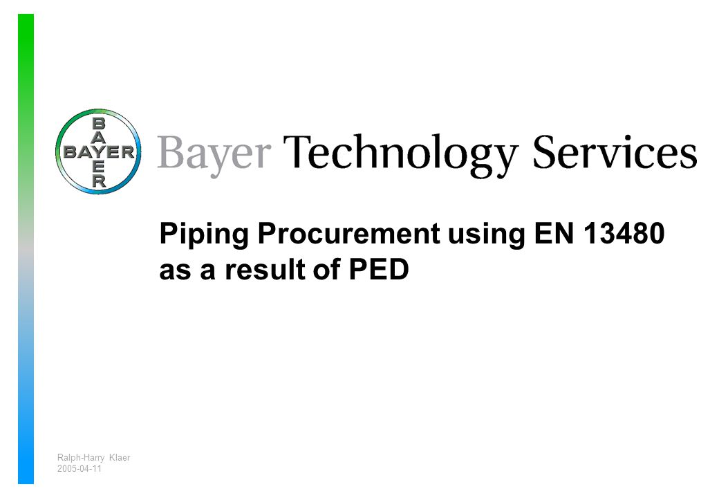 Ralph-Harry Klaer 2005-04-11 Piping Procurement using EN 13480 as a result of PED