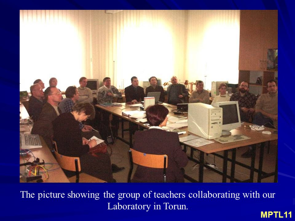 The picture showing the group of teachers collaborating with our Laboratory in Torun. MPTL11