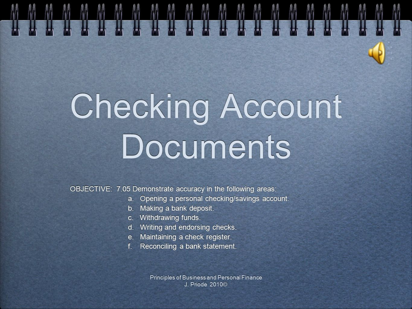 Checking Account Documents OBJECTIVE: 7.05 Demonstrate accuracy in the following areas: a.