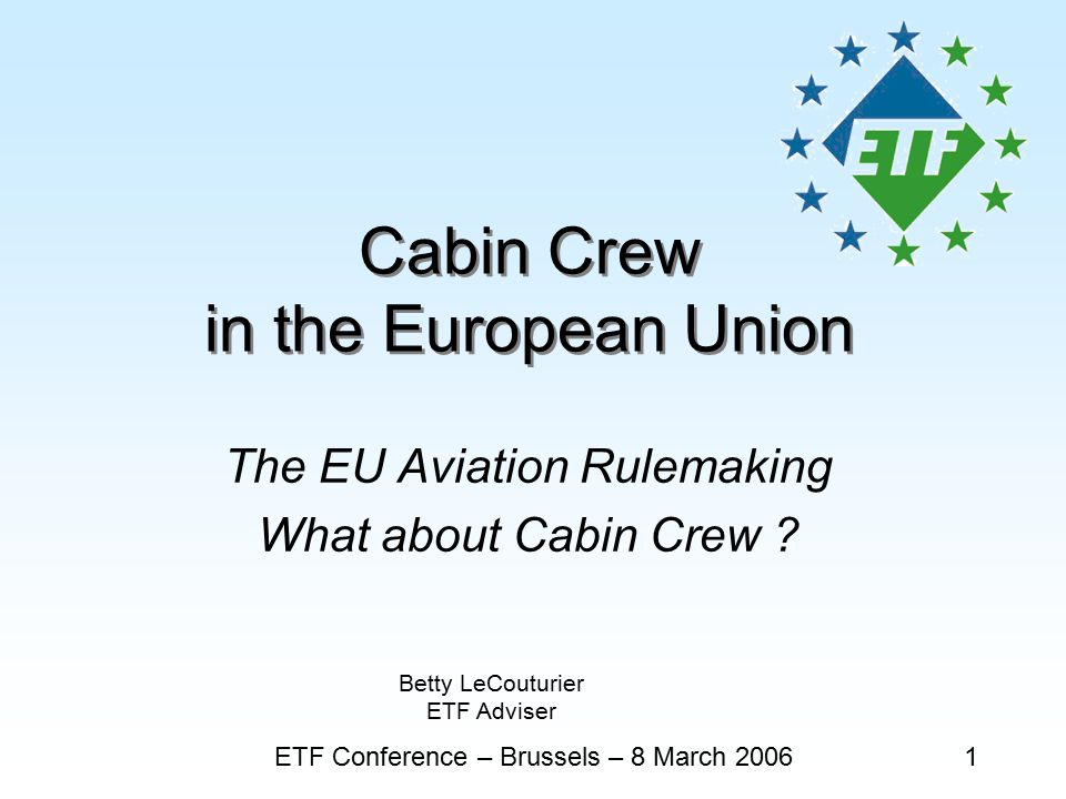 Cabin Crew in the European Union The EU Aviation Rulemaking What about Cabin Crew .