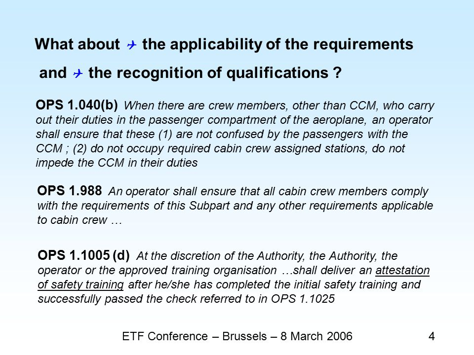 ETF Conference – Brussels – 8 March 20064 What about  the applicability of the requirements and  the recognition of qualifications .