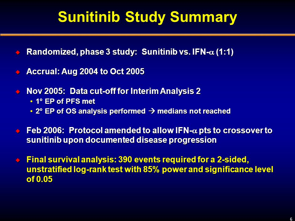 7 Statistical Methods u Pre-specified survival analysis performed using unstratified / stratified log-rank and Wilcoxon tests, and the Cox model u Stratified analyses based on three pre-specified stratification factors: ECOG PS, LDH, nephrectomy u Log-rank test*: more suitable test when the ratio of death rates between two treatment groups is constant over time u Wilcoxon test*: more appropriate test when the ratio of death rates between two treatment groups is not constant over time in situations where survival data may be confounded by crossover or post-study treatments u Pre-specified survival analysis performed using unstratified / stratified log-rank and Wilcoxon tests, and the Cox model u Stratified analyses based on three pre-specified stratification factors: ECOG PS, LDH, nephrectomy u Log-rank test*: more suitable test when the ratio of death rates between two treatment groups is constant over time u Wilcoxon test*: more appropriate test when the ratio of death rates between two treatment groups is not constant over time in situations where survival data may be confounded by crossover or post-study treatments * Collett D.
