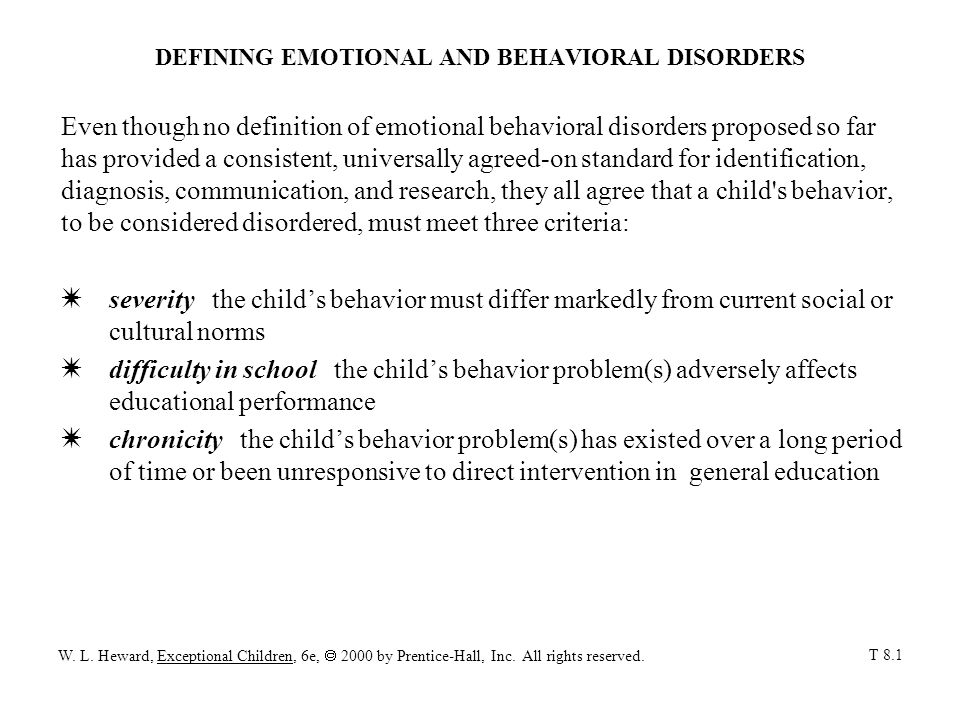 CHARACTERISTICS OF CHILDREN WITH EMOTIONAL AND BEHAVIORAL DISORDERS Externalizing Behaviors The most common pattern of behavior by children with emotional and behavior disorders consists of antisocial, or externalizing behaviors.