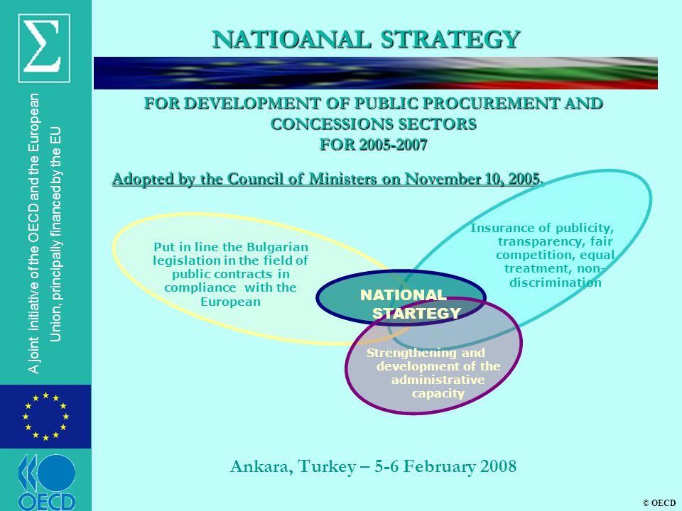 © OECD A joint initiative of the OECD and the European Union, principally financed by the EU Ankara, Turkey – 5-6 February 2008 NATIOANAL STRATEGY Ado