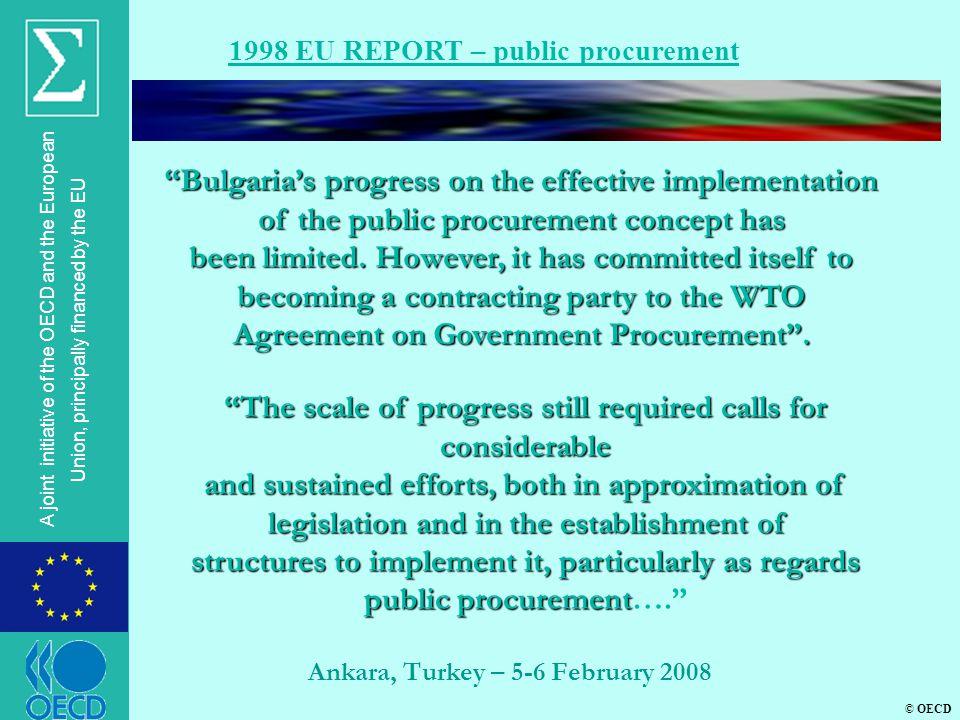 © OECD A joint initiative of the OECD and the European Union, principally financed by the EU Ankara, Turkey – 5-6 February 2008 1998 EU REPORT – publi