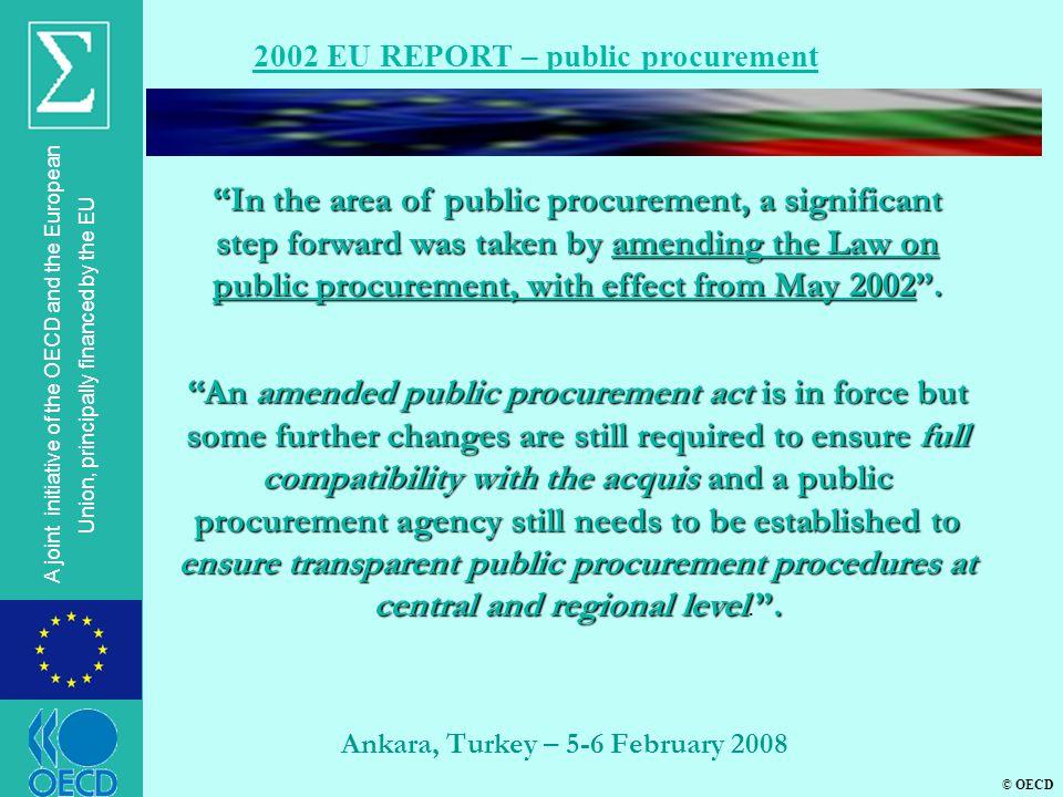 © OECD A joint initiative of the OECD and the European Union, principally financed by the EU Ankara, Turkey – 5-6 February 2008 2002 EU REPORT – publi