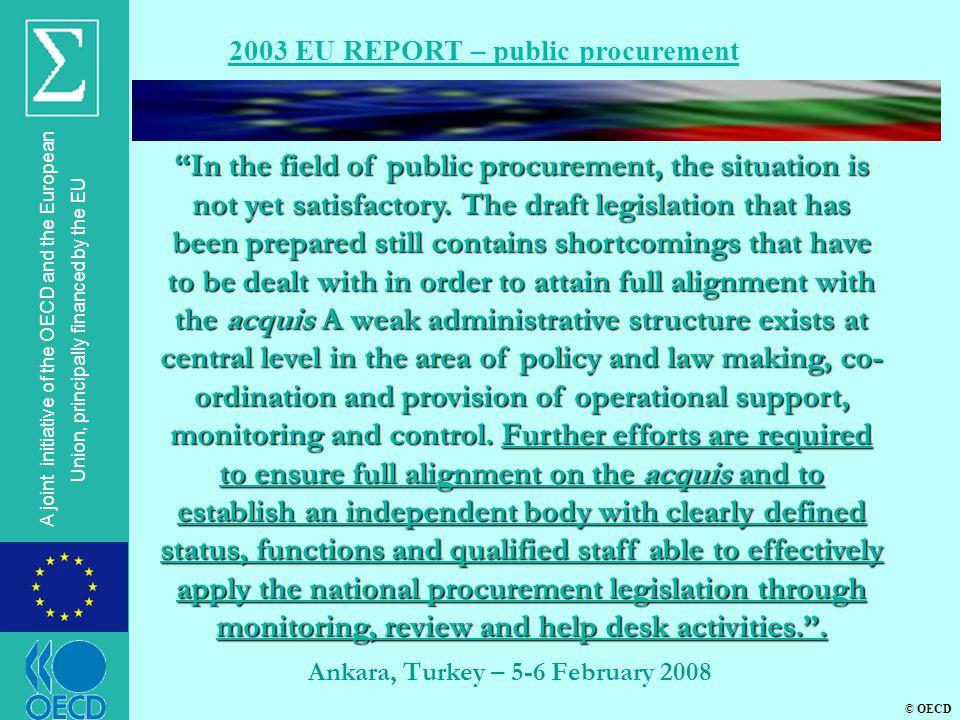 © OECD A joint initiative of the OECD and the European Union, principally financed by the EU Ankara, Turkey – 5-6 February 2008 2003 EU REPORT – publi