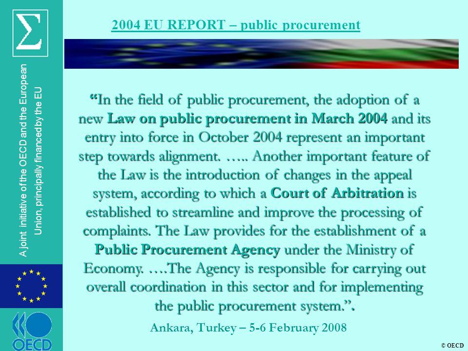 © OECD A joint initiative of the OECD and the European Union, principally financed by the EU Ankara, Turkey – 5-6 February 2008 2004 EU REPORT – publi