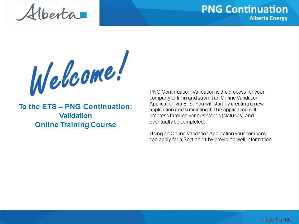 Page 1 of 66 PNG Continuation: Validation is the process for your company to fill in and submit an Online Validation Application via ETS.
