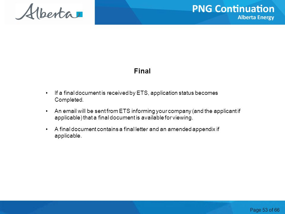 Page 53 of 66 Final If a final document is received by ETS, application status becomes Completed.
