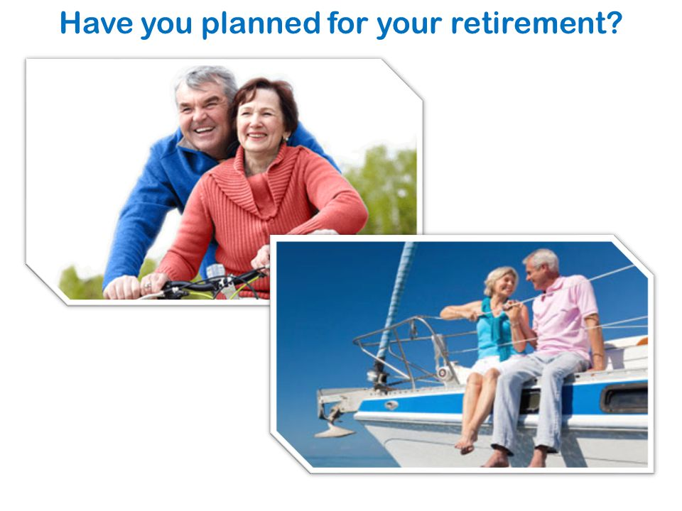 Have you planned for your retirement?