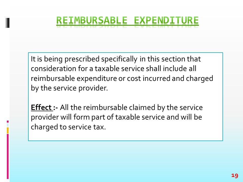 It is being prescribed specifically in this section that consideration for a taxable service shall include all reimbursable expenditure or cost incurr