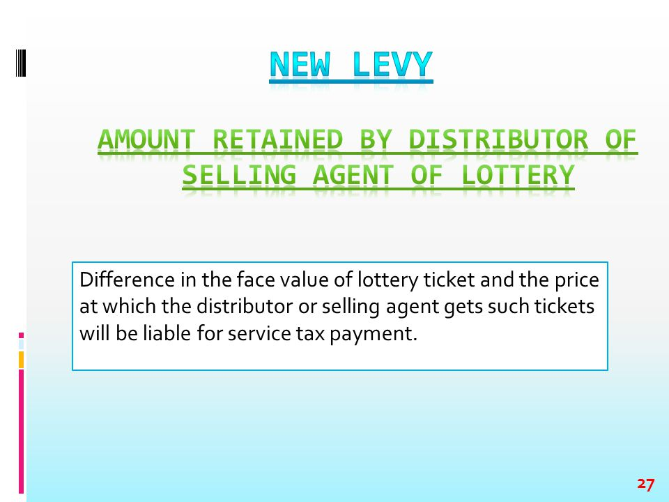 Difference in the face value of lottery ticket and the price at which the distributor or selling agent gets such tickets will be liable for service ta