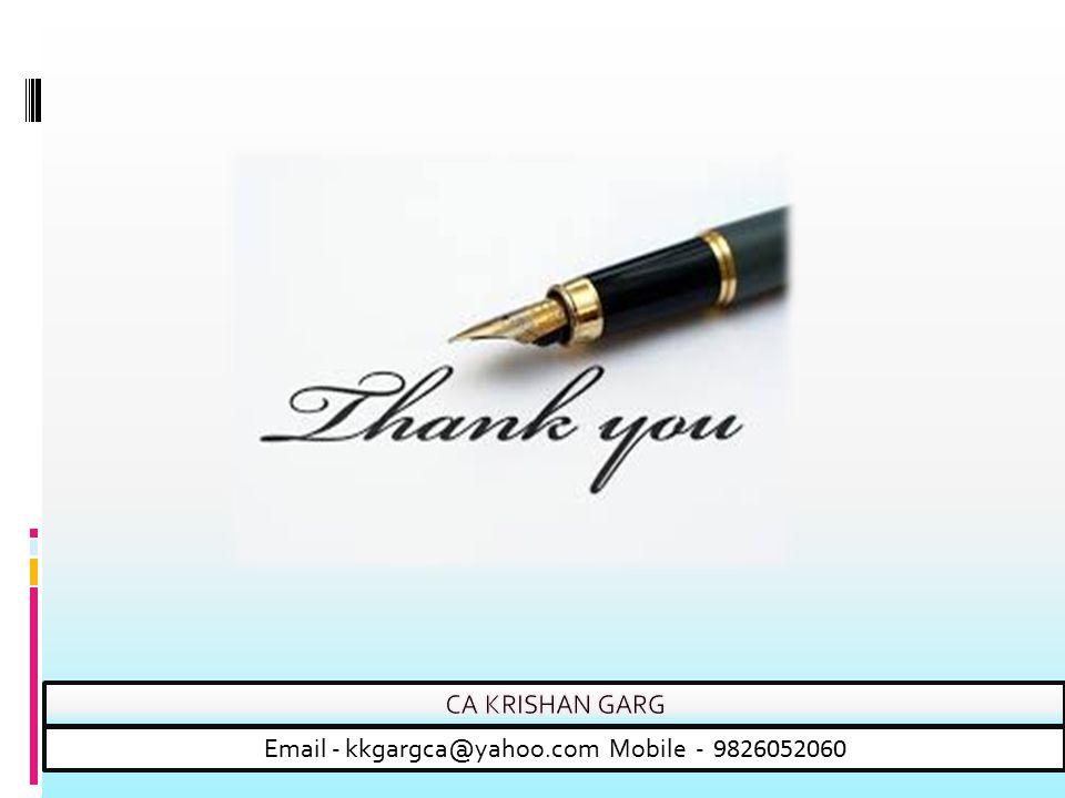 Email - kkgargca@yahoo.com Mobile - 9826052060