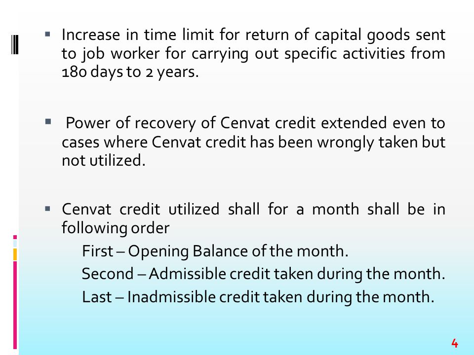  Increase in time limit for return of capital goods sent to job worker for carrying out specific activities from 180 days to 2 years.  Power of reco