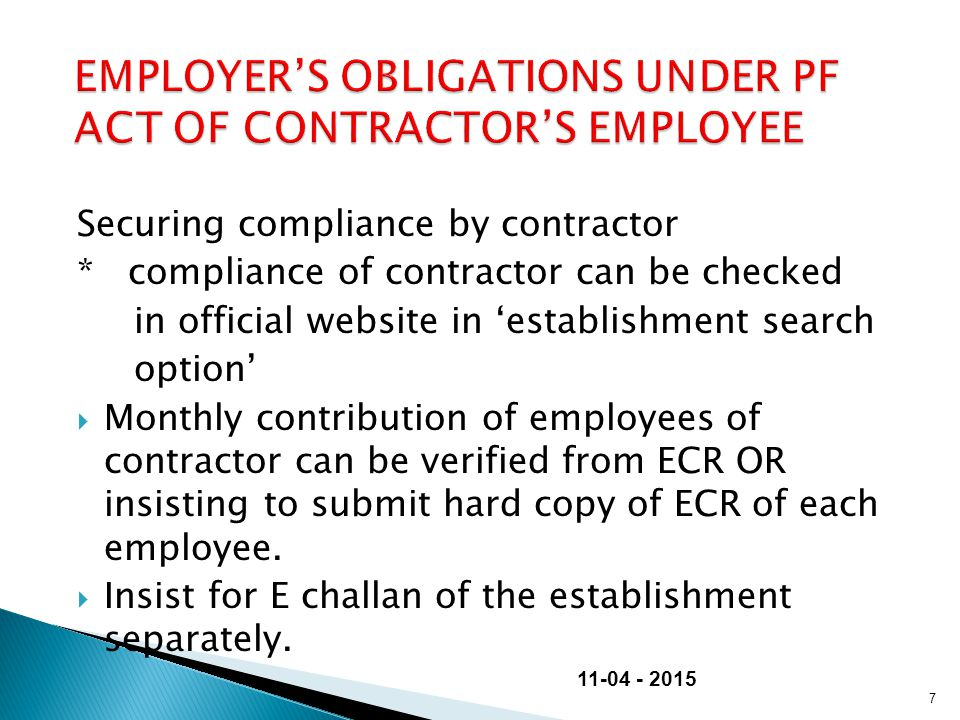 Securing compliance by contractor * compliance of contractor can be checked in official website in 'establishment search option'  Monthly contributio