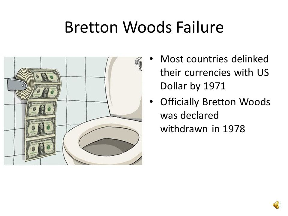 Smithsonian Agreement Smithsonian InstituteTry to revive Bretton Woods US Dollar parity was changed to $38 for an Ounce of Gold Thus the Dollar was devalued However, the system could not sustain even that parity