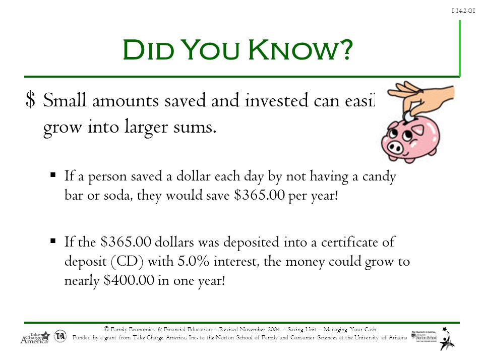 © Family Economics & Financial Education – Revised November 2004 – Saving Unit – Managing Your Cash Funded by a grant from Take Charge America, Inc.