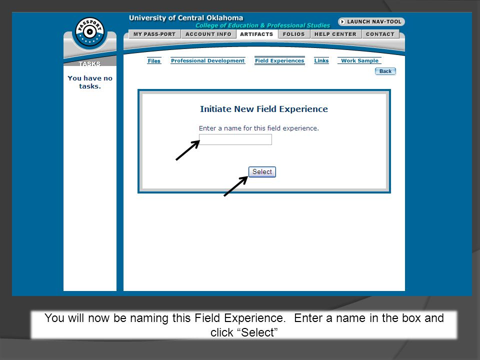 You will now be naming this Field Experience. Enter a name in the box and click Select