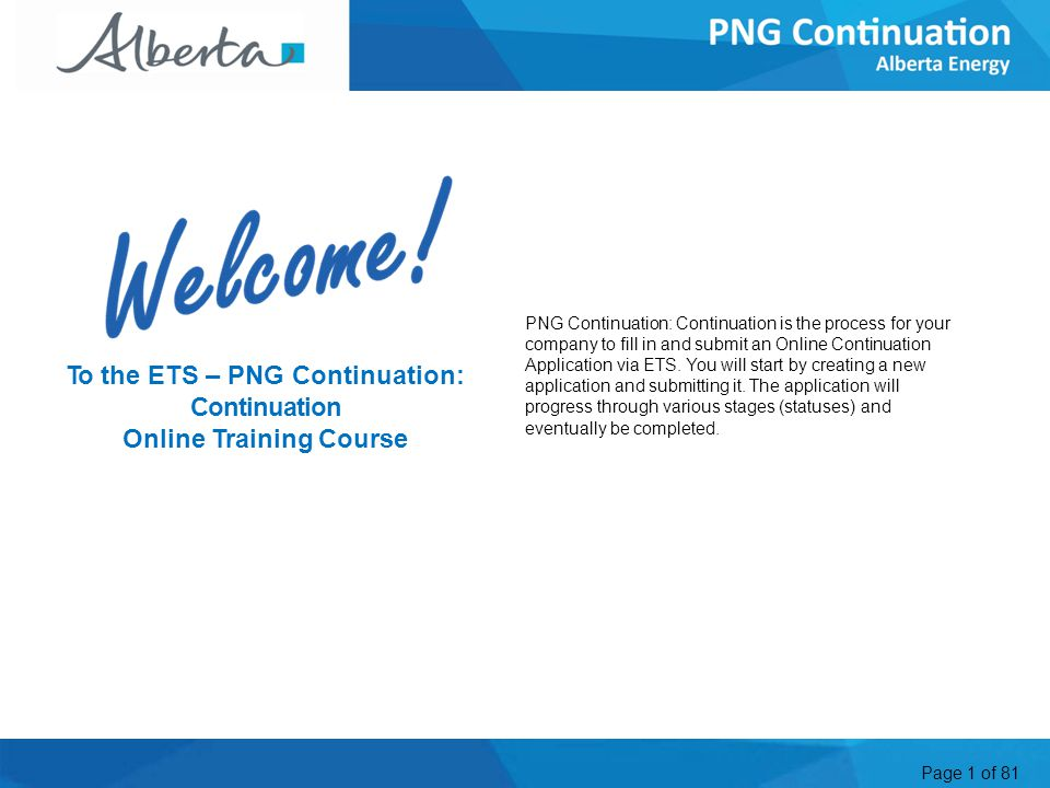 Page 1 of 81 PNG Continuation: Continuation is the process for your company to fill in and submit an Online Continuation Application via ETS.