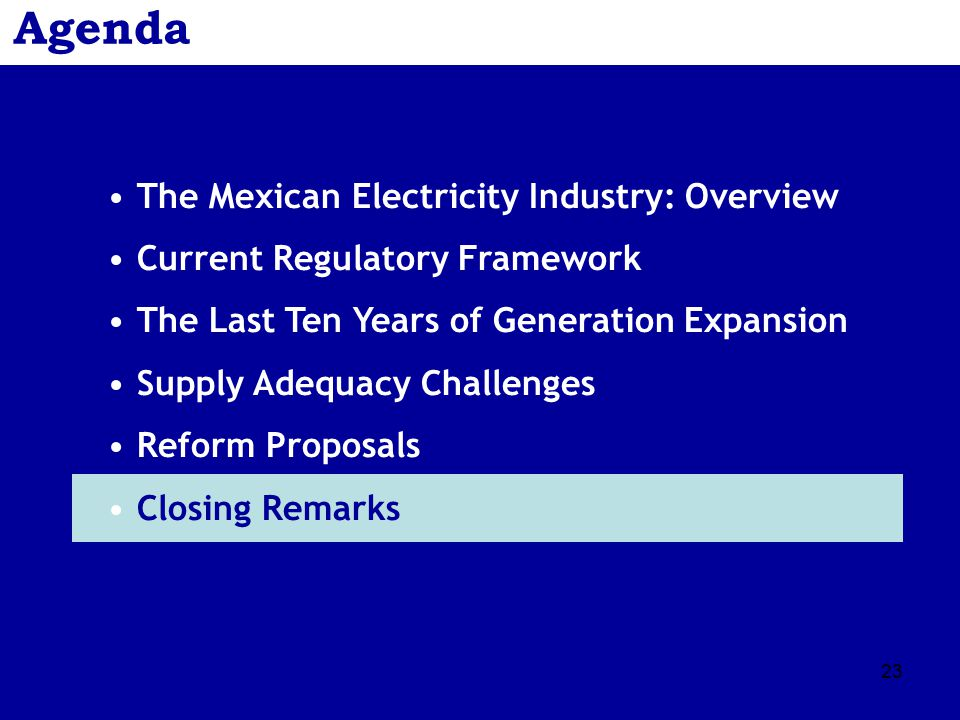 23 Agenda The Mexican Electricity Industry: Overview Current Regulatory Framework The Last Ten Years of Generation Expansion Supply Adequacy Challenge