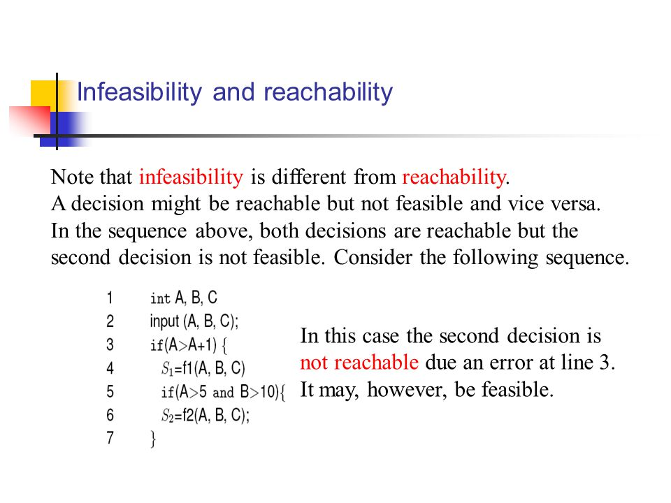 Infeasibility and reachability In this case the second decision is not reachable due an error at line 3.