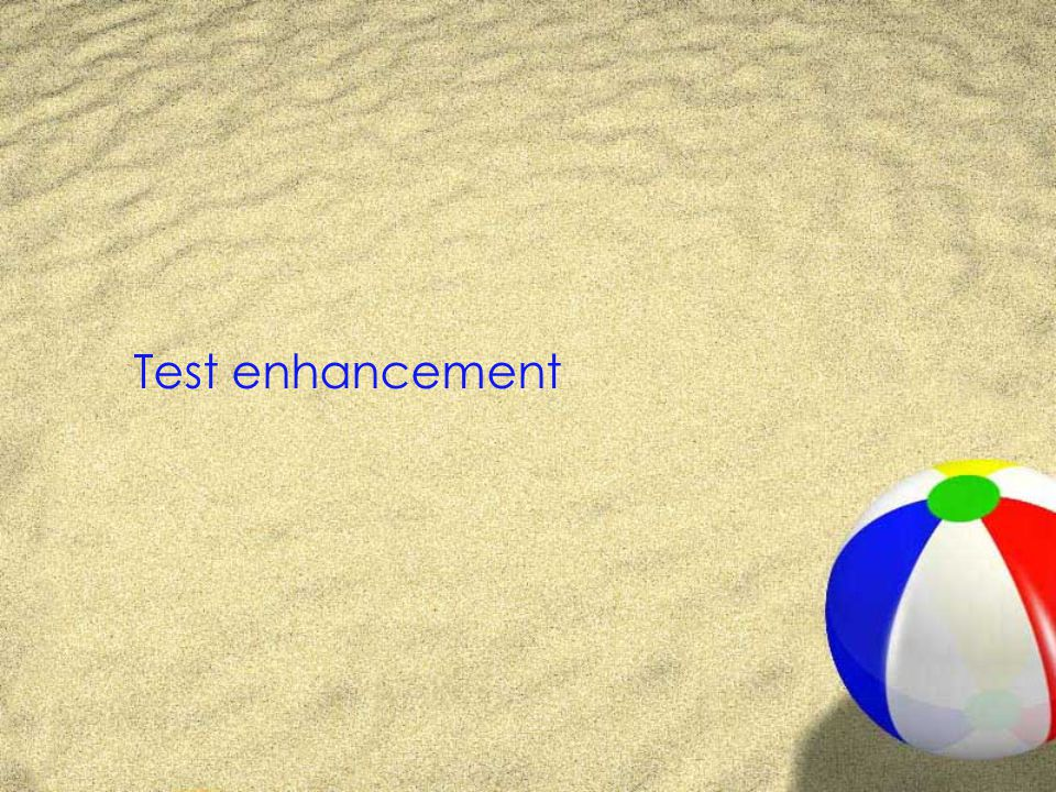 Test enhancement