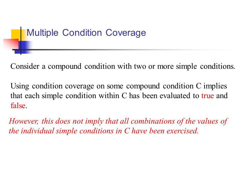Consider a compound condition with two or more simple conditions.