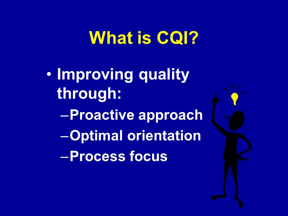 What is CQI.Improvement comes from the application of knowledge.