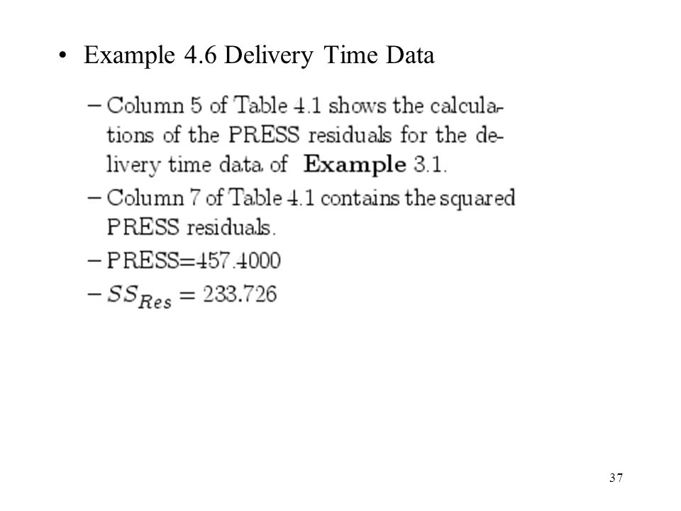 37 Example 4.6 Delivery Time Data
