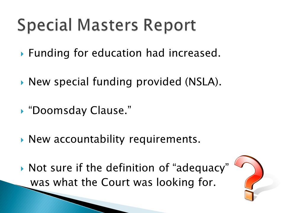  Funding for education had increased.  New special funding provided (NSLA).