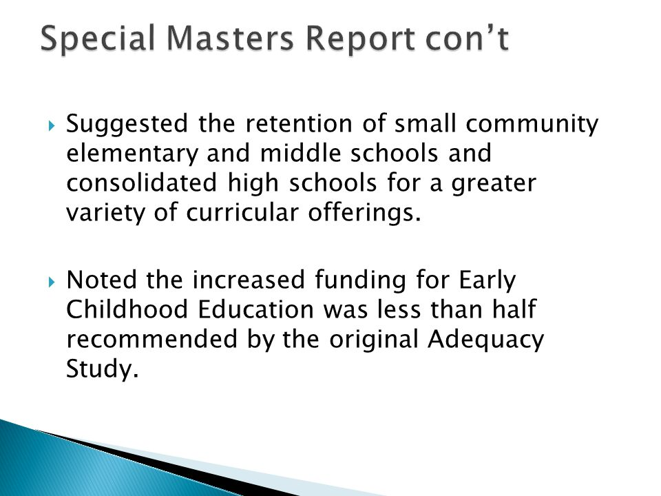  Suggested the retention of small community elementary and middle schools and consolidated high schools for a greater variety of curricular offerings.