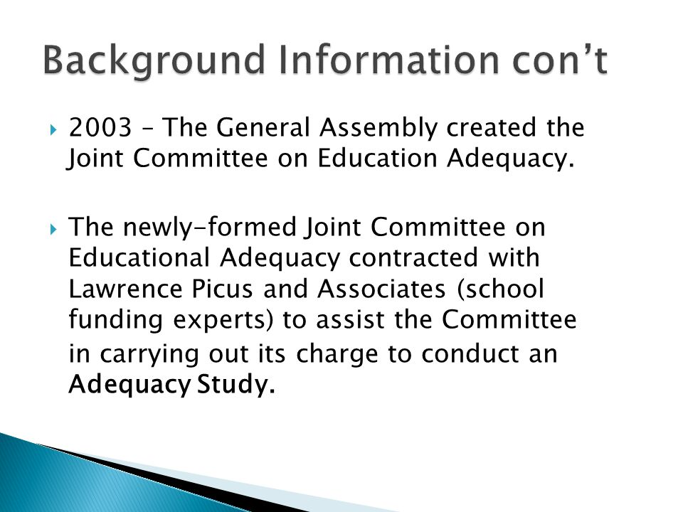  2003 – The General Assembly created the Joint Committee on Education Adequacy.