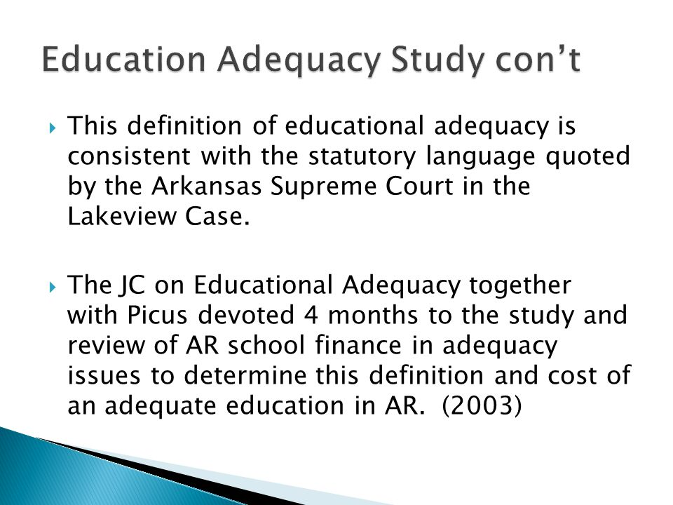 This definition of educational adequacy is consistent with the statutory language quoted by the Arkansas Supreme Court in the Lakeview Case.