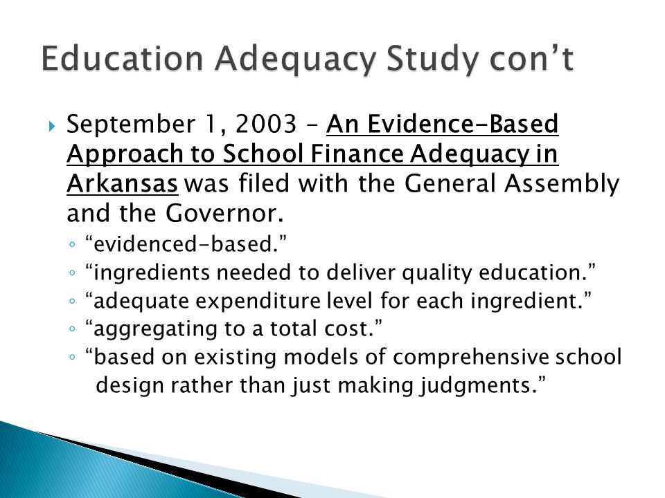  September 1, 2003 – An Evidence-Based Approach to School Finance Adequacy in Arkansas was filed with the General Assembly and the Governor.