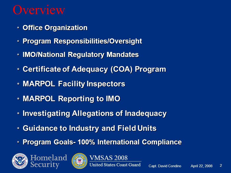 Capt. David Condino April 22, 2008 VMSAS 2008 United States Coast Guard 2 Overview Office OrganizationOffice Organization Program Responsibilities/Ove