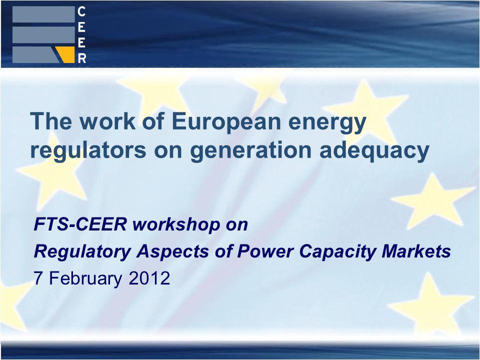 2XVIII Florence Forum, 10-11 June 2010 FTS-CEER workshop on regulatory Aspects of Power Capacity Markets - 7 February 2012 2 Summary 1.