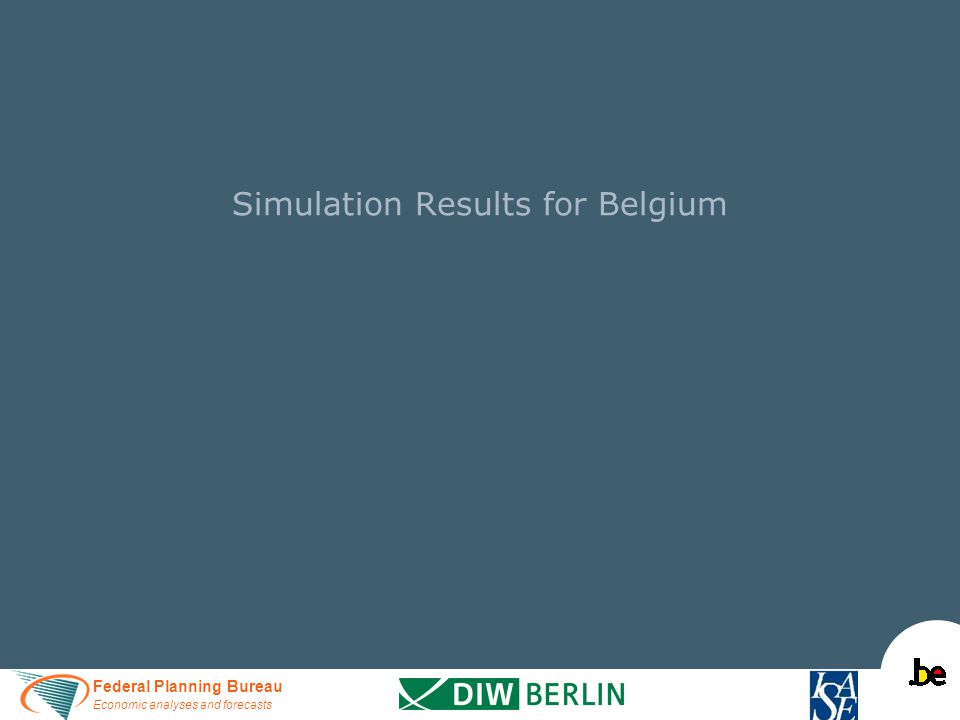Federal Planning Bureau Economic analyses and forecasts Simulation Results for Belgium