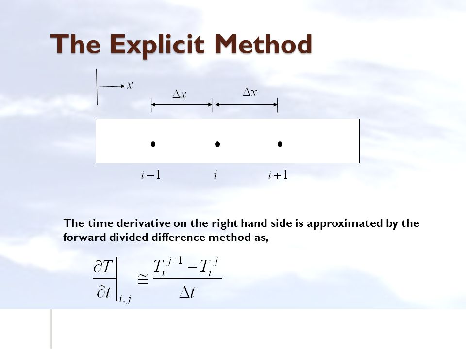 The Implicit Method The second derivative on the left hand side of the equation is approximated by the CDD scheme at time level at node ( ) as