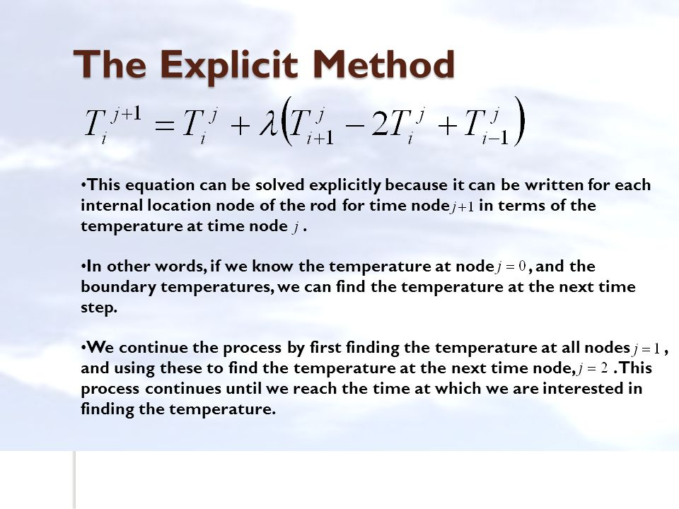 Hence, the nodal temps at are Example 2: Implicit Method The above coefficient matrix is tri-diagonal.