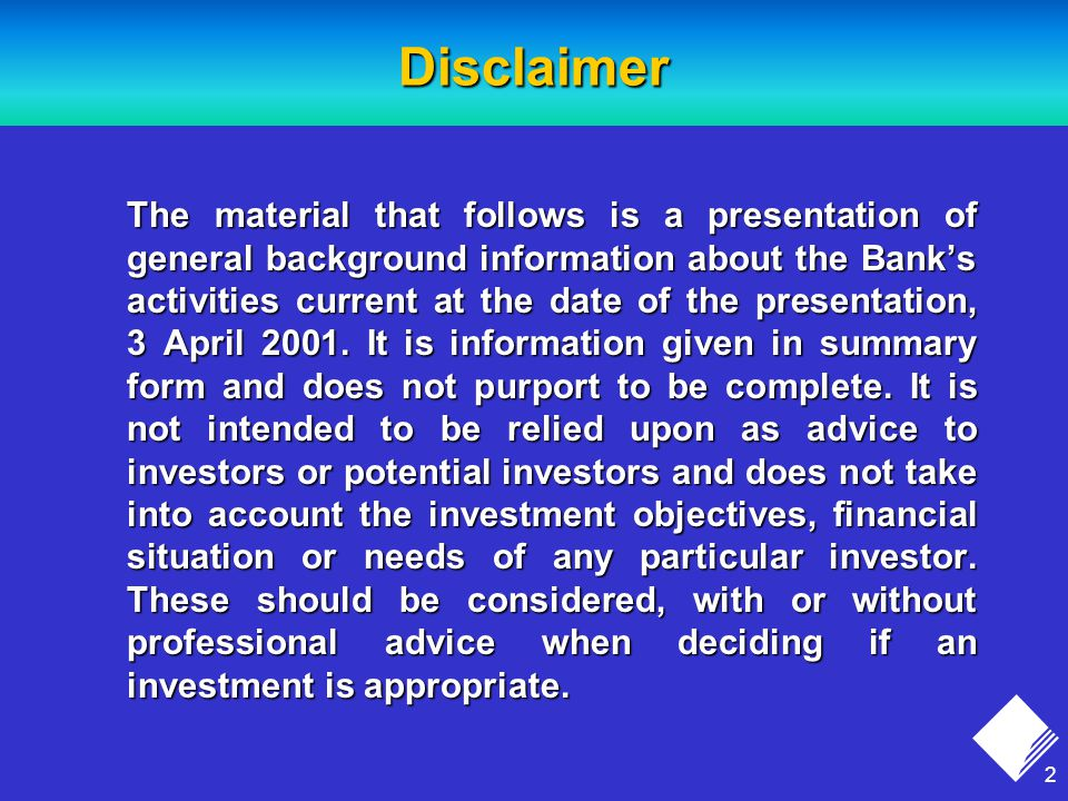 2 The material that follows is a presentation of general background information about the Bank's activities current at the date of the presentation, 3 April 2001.
