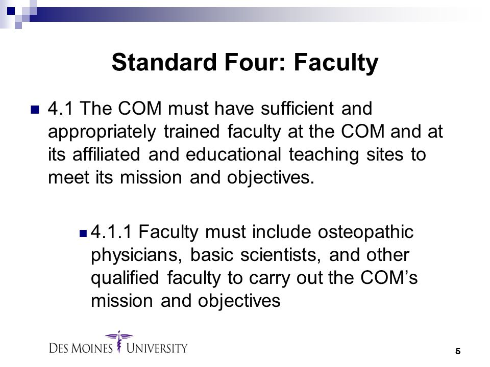 5 Standard Four: Faculty 4.1 The COM must have sufficient and appropriately trained faculty at the COM and at its affiliated and educational teaching