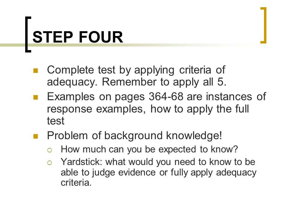 STEP FOUR Complete test by applying criteria of adequacy.