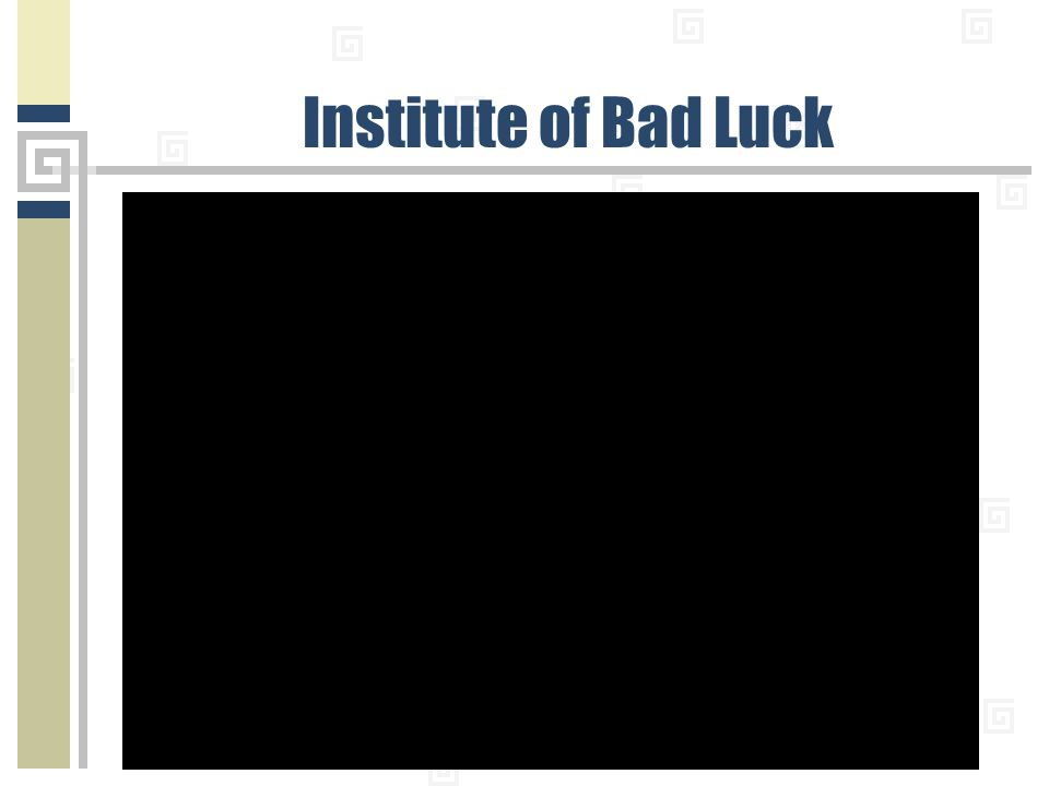 Institute of Bad Luck