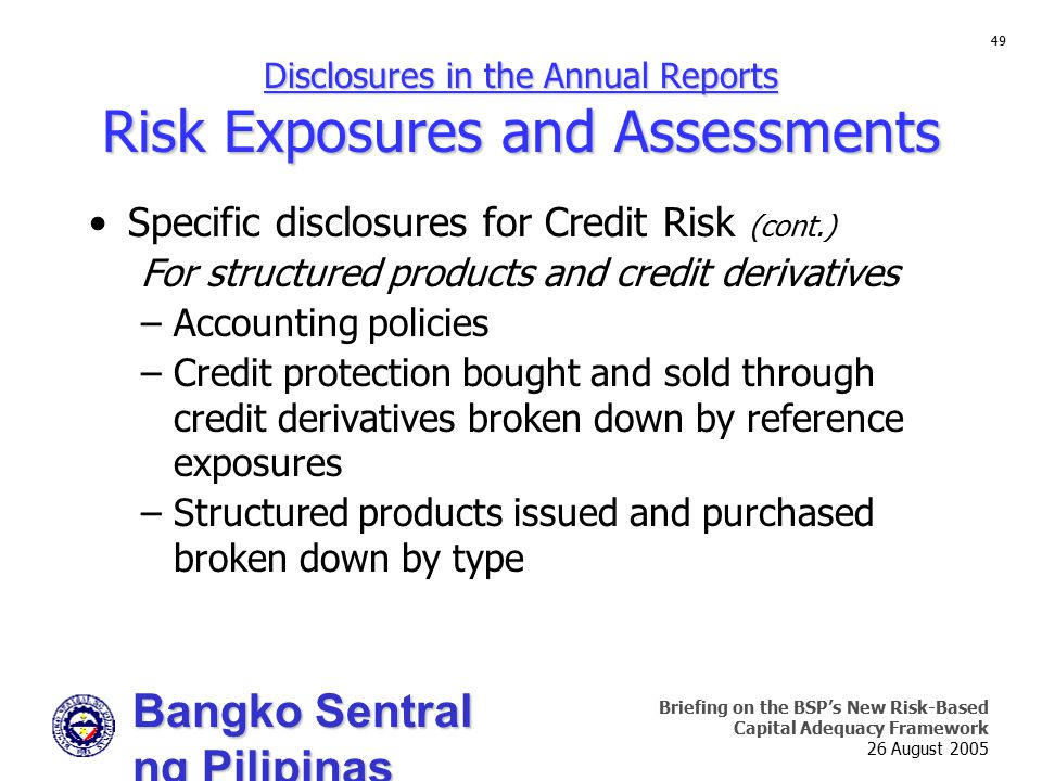 Bangko Sentral ng Pilipinas Supervision and Examination Sector Briefing on the BSP's New Risk-Based Capital Adequacy Framework 26 August 2005 49 Discl