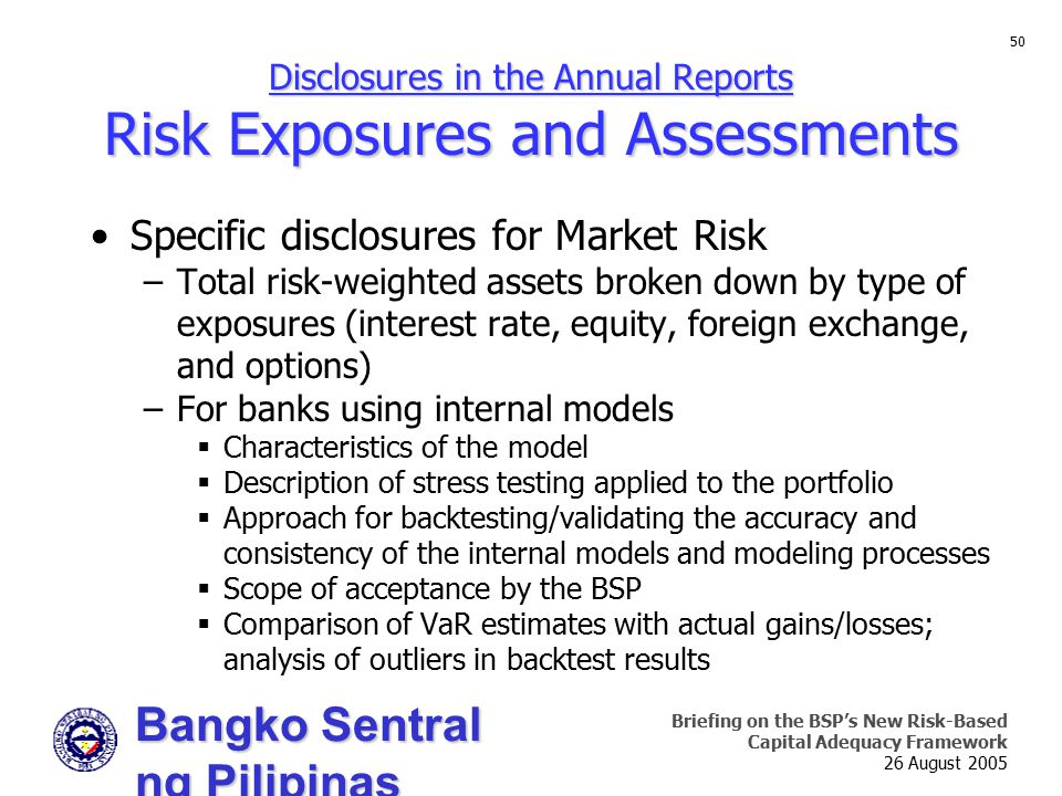 Bangko Sentral ng Pilipinas Supervision and Examination Sector Briefing on the BSP's New Risk-Based Capital Adequacy Framework 26 August 2005 50 Discl