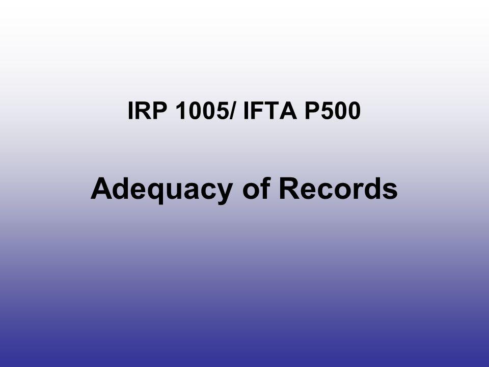 IRP 1005/ IFTA P500 Adequacy of Records