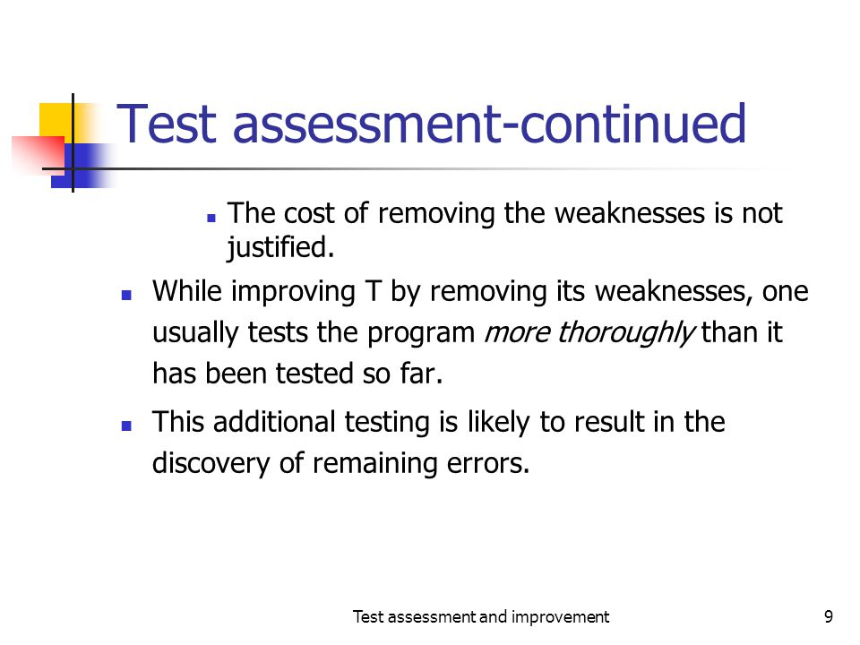 Test assessment and improvement50 Branch coverage-weakness Class exercise: Construct T for set_z such that (a) T is adequate w.r.t.