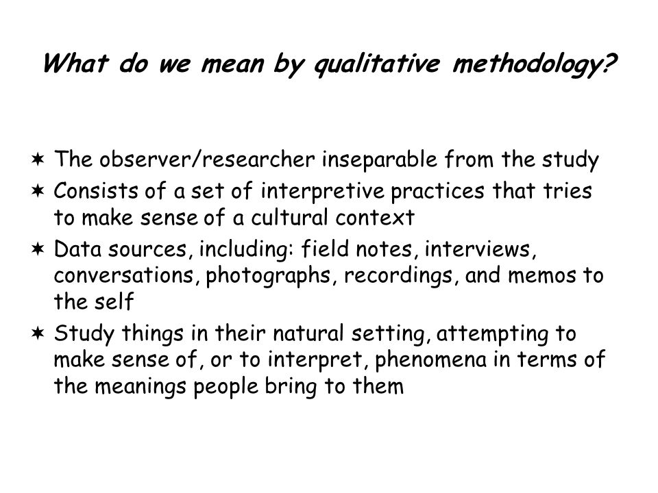 What do we mean by qualitative methodology.
