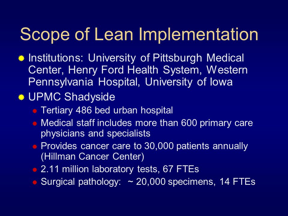 Scope of Lean Implementation  Institutions: University of Pittsburgh Medical Center, Henry Ford Health System, Western Pennsylvania Hospital, Univers